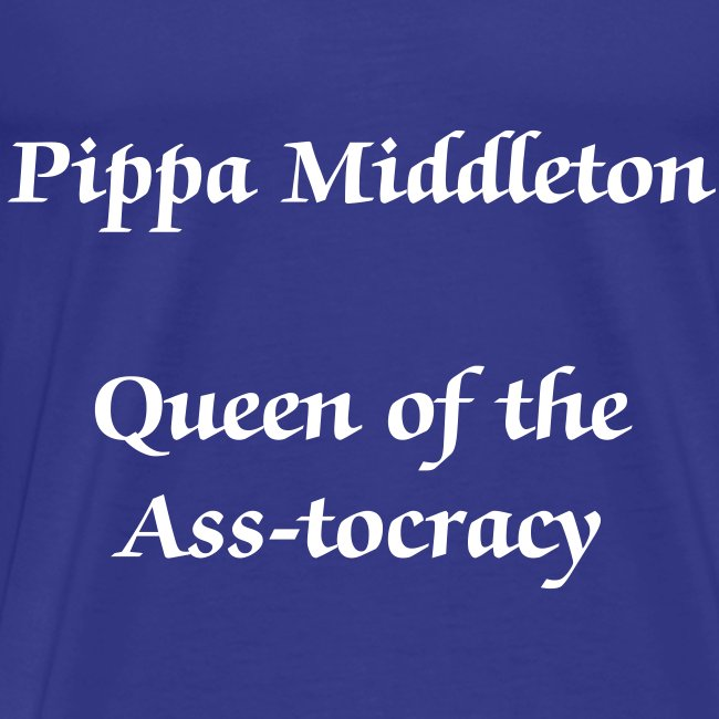 Queen of the Ass-tocracy Male t-shirt