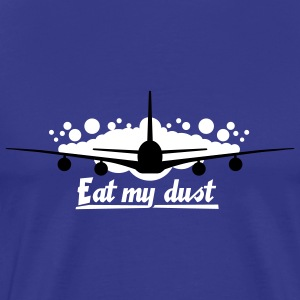 AIRPLANE - EAT MY DUST T-Shirts - Männer Premium T-Shirt