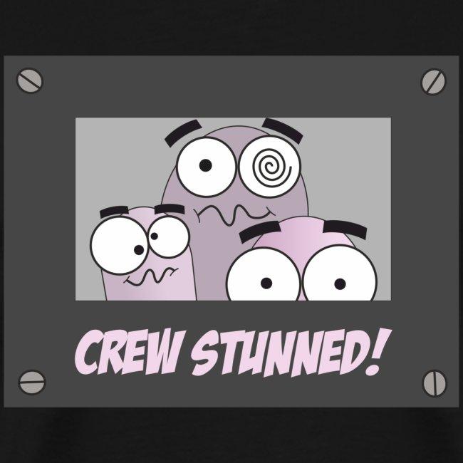 Crew Stunned