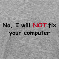 Design ~ No, I will not fix your computer