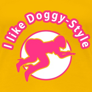 I LIKE DOGGY STYLE - Frauen Premium T-Shirt