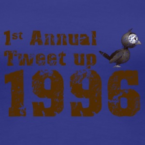 Tweet. First annual tweetup 1996 - Vrouwen Premium T-shirt