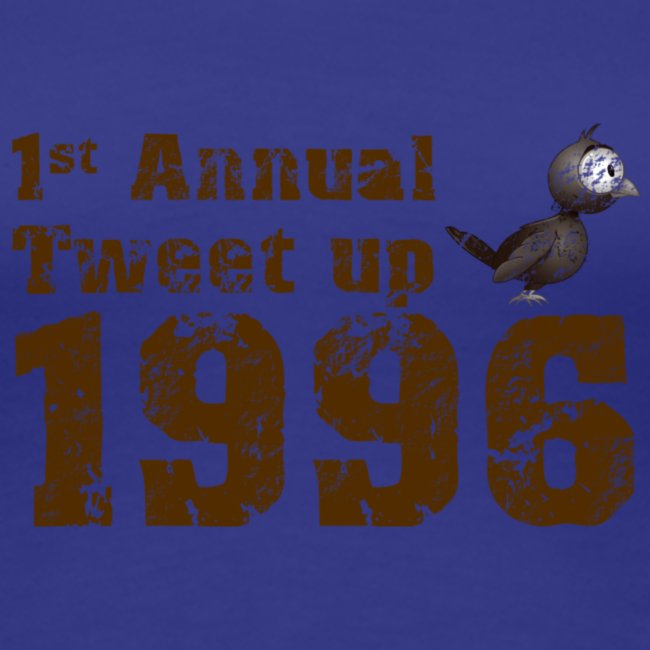 Tweet. First annual tweetup 1996