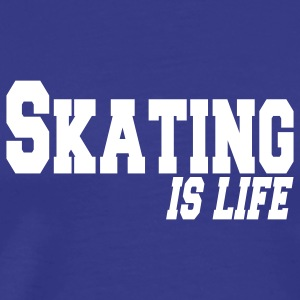 skating is life T-Shirts - Men's Premium T-Shirt