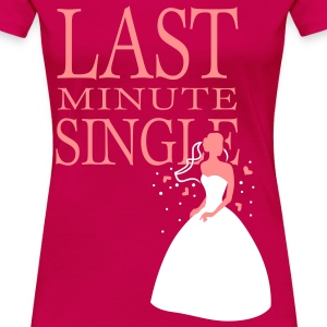 Ruby red Last minute Single T-Shirts - Women's Premium T-Shirt