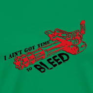 Design ~ I ain't got time to bleed