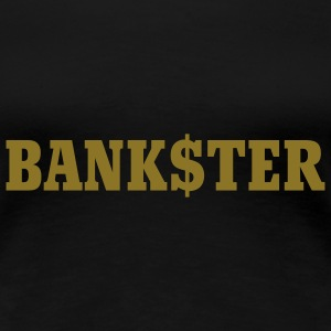 Bankster | Bank | Finance | Gangster | Bank$ter T-Shirts - Premium-T-shirt dam