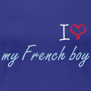 I love my French boy Shirt - Women's Premium T-Shirt