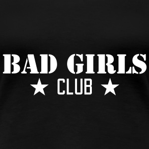 Bad Girls | Mad Ladies T-Shirts - Vrouwen Premium T-shirt