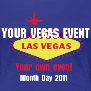 DESIGN STUFF FOR YOUR LAS VEGAS EVENT - Women's Premium T-Shirt
