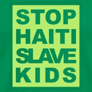 Motiv ~ Mann T-Shirt Stop haiti slave kids 04© by kally ART®