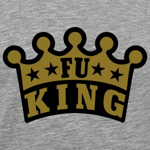 FU King | fucking | fuck T-Shirts - Premium T-skjorte for menn