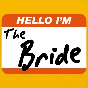 Hello I'm the Bride - Dame premium T-shirt