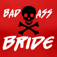 Design ~ Funny Hen Party Shirt - Bad Ass Bride