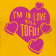 Motiv ~ Womens - I'm in Love with a TOFU!