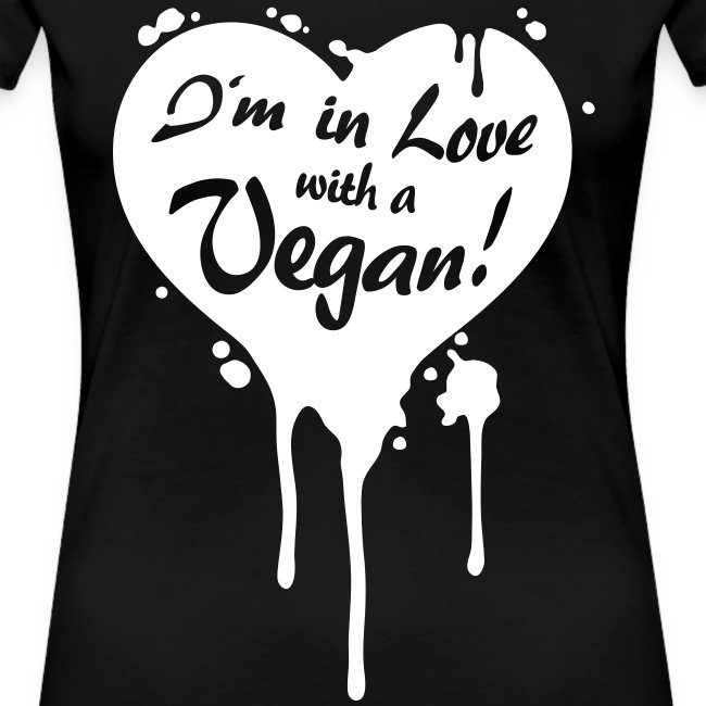 Womens - I'm in Love with a Vegan!