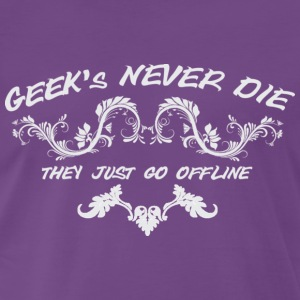 geek's never die, they just go offline T-shirts - Herre premium T-shirt