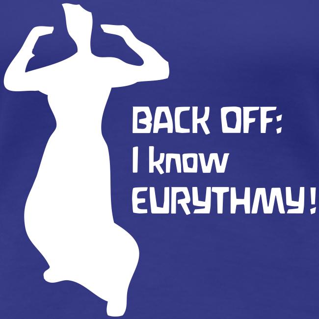 BACK OFF: I know EURYTHMY! Shirt