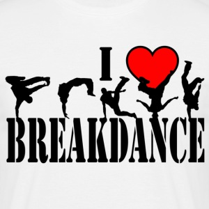 i love breakdance  - Männer T-Shirt