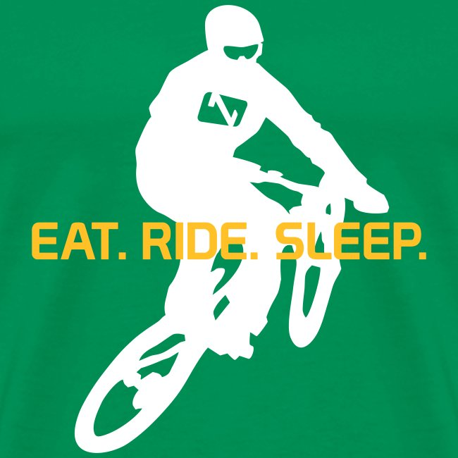 """Eat Ride Sleep"""