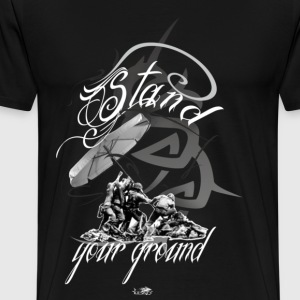 stand your ground T-Shirts - Männer Premium T-Shirt