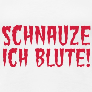 Schnauze ich blute | Menstruation | Regel T-Shirts - Premium T-skjorte for kvinner