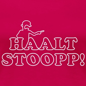 Halt Stopp 3 Girls - Frauen Premium T-Shirt