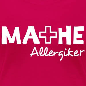 Mathe Allergiker T-Shirts - Frauen Premium T-Shirt