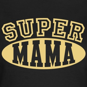 Super Mama T-Shirt BB - Frauen T-Shirt