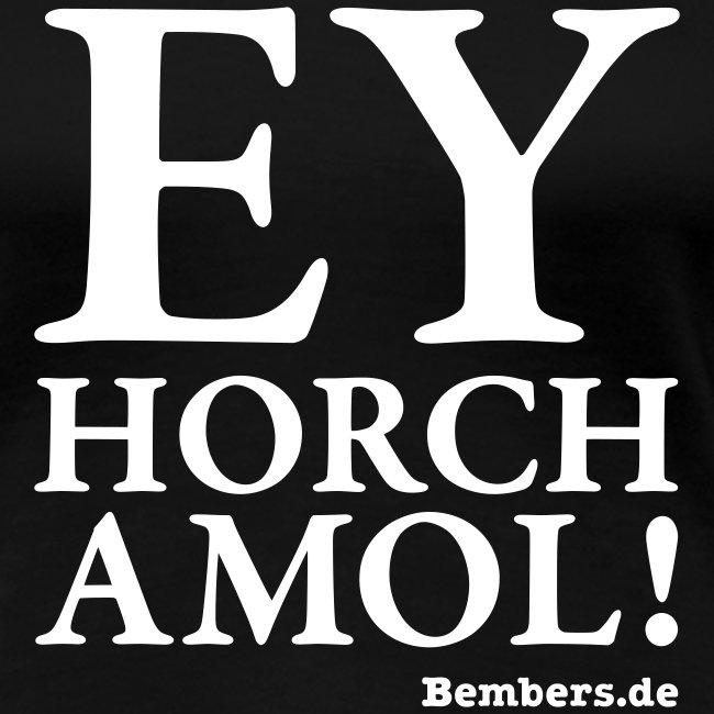 Girlie-Shirt: EY HORCH AMOL!