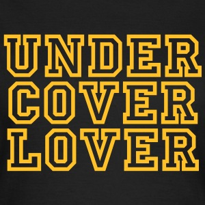 Undercover Lover | Under Cover Lover T-Shirts - Dame-T-shirt