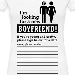 Looking For A Boyfriend, Girlie-T-Shirt - Women's Premium T-Shirt