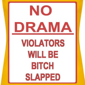 No Drama Voilators will be  slapped - Women's Premium T-Shirt