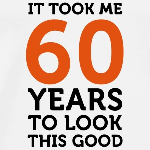 60 Years To Look Good 1 (2c)++ T-shirts - Herre premium T-shirt