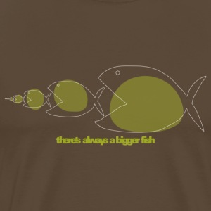 There's always a bigger fish - Men's Premium T-Shirt