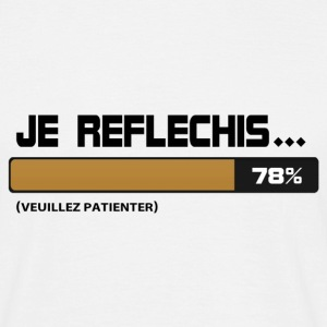 Je reflechis patientez, please wait - T-shirt Homme