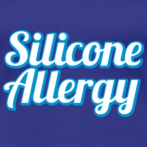 Silicone Allergy | Boobs | Breast | Condom | Latex T-Shirts - Women's Premium T-Shirt