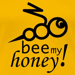 bee my honey - Sei mein Liebling (Biene)  - Women's Premium T-Shirt