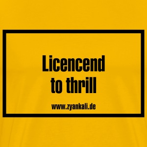 Licenced to thrill - Männer Premium T-Shirt