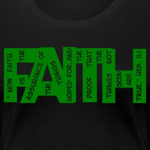 Faith - Hebrew 11.1 T-Shirts - Frauen Premium T-Shirt