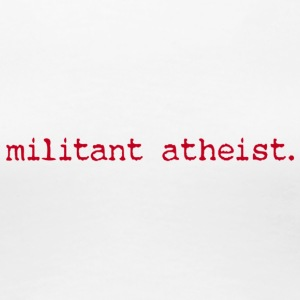 militant atheist ladies' top - Women's Premium T-Shirt