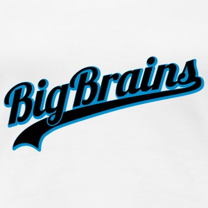 BigBrains | Dicke Titten | Big | Brain T-Shirts - Frauen Premium T-Shirt