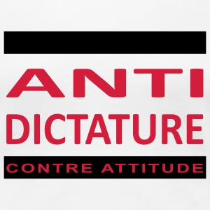 ANTI-DICTATURE - T-shirt Premium Femme