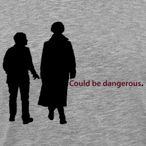 Could be dangerous - Männer Premium T-Shirt