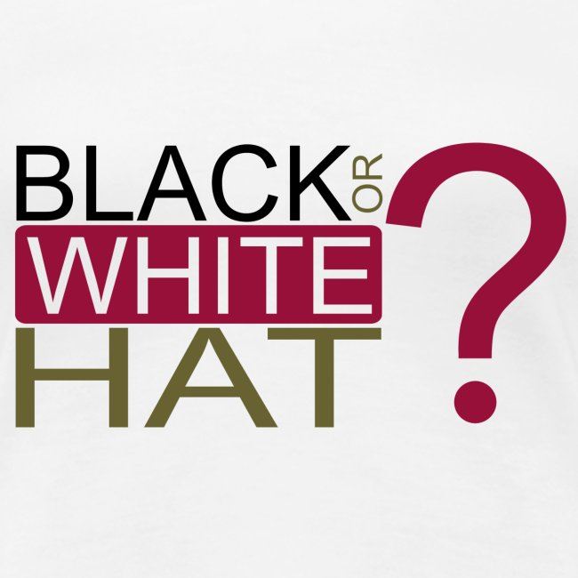 Black or White Hat?