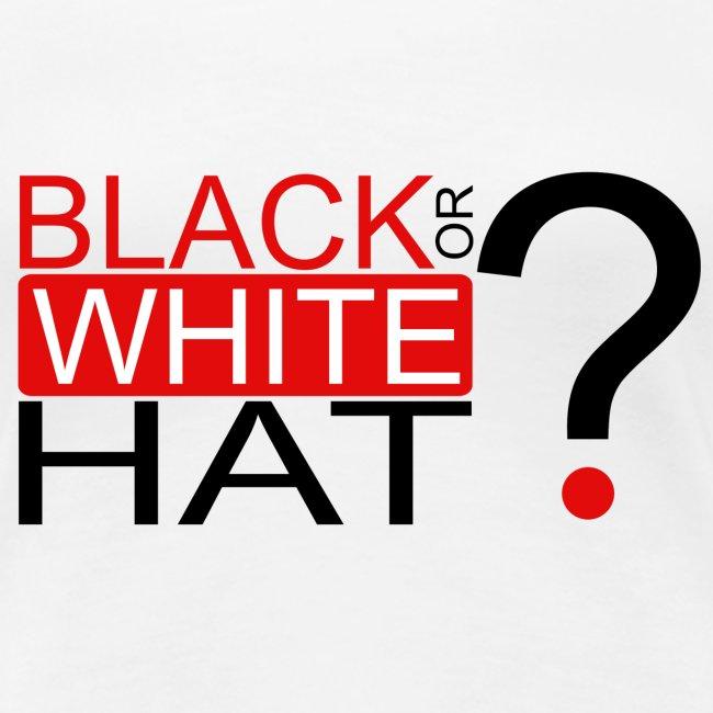 Black or White Hat?