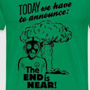 the end is near - anti nuclear energy T-Shirts - Männer Premium T-Shirt