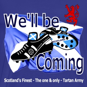 Tartan Army We'll be Coming Scotland fans classic Tee - Men's Premium T-Shirt