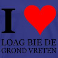 Ontwerp ~ Gronings T-shirt I love loag bie de grond vreten / picknicken