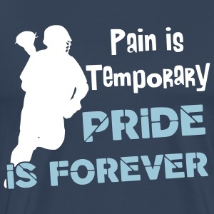 Pain is Temporary, Pride is Forever T-Shirts - Men's Premium T-Shirt